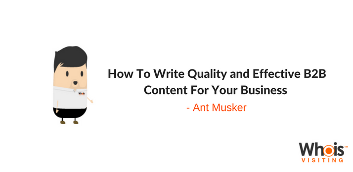 How To Write Quality and Effective B2B Content For Your Business (1)