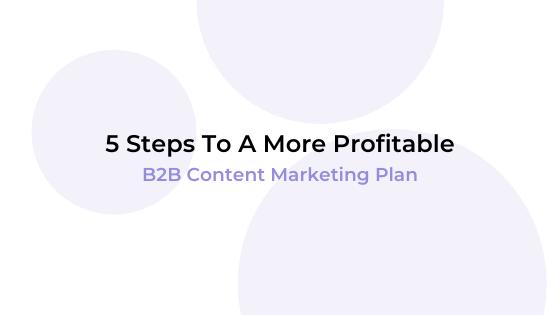 b2b content marketing plan