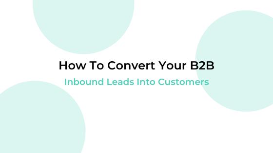 convert b2b inbound leads